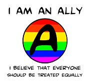 Ally Digital Art Prints - I Am An Ally Print by Michael Graham