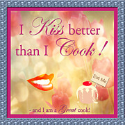 I Eat Framed Prints - I Kiss Better Than I Cook Framed Print by Faye Giblin