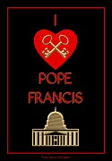 Vatican Digital Art Framed Prints - I Love Pope Francis Framed Print by Rose Santuci-Sofranko