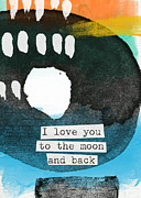 I Love You To The Moon And Back- Abstract Art Print by Linda Woods