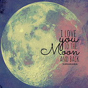 Back Mixed Media Framed Prints - I love You to the Moon and Back Framed Print by Brandi Fitzgerald