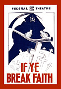 Us National Park Service Posters - If Ye Break Faith Poster by Unknown