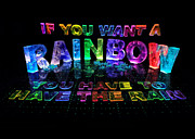 Name In Lights Metal Prints - If You Want a Rainbow You Have to Have the Rain Metal Print by Jill Bonner