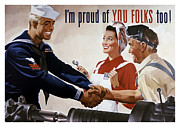 Military Production Posters - Im Proud Of You Folks Too Poster by War Is Hell Store