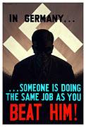Production Mixed Media Posters - In Germany Someone Is Doing The Same Job As You Poster by War Is Hell Store