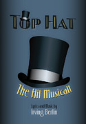 Adobe Digital Art Posters - Irving Berlin Top Hat Musical Poster Poster by Hakon Soreide