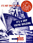 Production Mixed Media Posters - Its A Ship Your Building Poster by War Is Hell Store