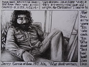 Clay Drawings Posters - Jerry Garcia....taken from Rollingstone interview 1972 Poster by Leandria Goodman