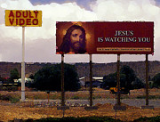 Billboard Signs Prints - Jesus Is Watching You Print by Ron Regalado