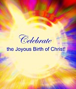 Incarnation Digital Art Posters - Joyous Birth of Christ Poster by Kathleen Luther
