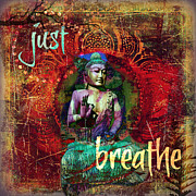 Buddhist Prints - Just Breathe Print by Tara Catalano