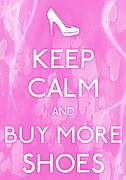 Fashionable Contrasts Framed Prints - Keep Calm And Buy More Shoes Framed Print by Daryl Macintyre