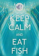 Carry On Art Photos - Keep Calm And Eat Fish by Daryl Macintyre