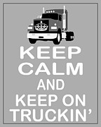 Carry On Art Photos - Keep Calm and Keep On Truckin  by Daryl Macintyre