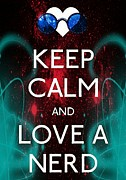 Nerd Framed Prints - Keep Calm And Love A Nerd Framed Print by Daryl Macintyre