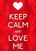 Carry On Art Photos - Keep Calm And Love Me by Daryl Macintyre