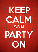 Humor Metal Prints - Keep Calm and Party On Metal Print by Edward Fielding