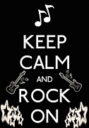 Keep Calm And Rock On Print by Daryl Macintyre