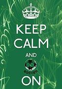 Carry On Art Prints - Keep Calm And Soccer On Print by Daryl Macintyre