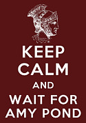 Doctor Who Poster Prints - Keep Calm and Wait for Amy Pond - Doctor Who Inspired Design - Rory Roman Centurian Print by Traci Vanover