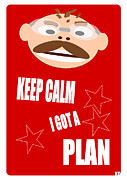 Robin Muirhead Mixed Media Posters - Keep Calm I Got A Plan Poster by Robin B E Muirhead Esq