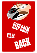 Robin Muirhead Mixed Media Posters - Keep Calm I Ll Be Back Poster by Robin B E Muirhead Esq
