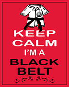 Carry On Art Framed Prints - Keep Calm Im A Black Belt Framed Print by Daryl Macintyre