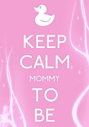 Carry On Art Photos - Keep Calm Mommy To Be by Daryl Macintyre