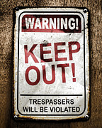 No Trespassing Prints - Keep Out Print by Heather Applegate