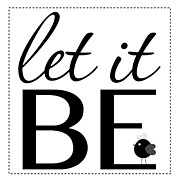 Provoke Posters - Let it Be Poster by Mary Jane Cannon