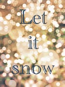 Lynsie Petig Posters - Let it Snow Poster by Lynsie Petig