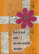 Affirmation Mixed Media Posters - Let The World Decide Poster by Gillian Pearce