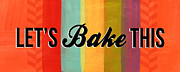 Stripes Mixed Media Posters - Lets Bake This Poster by Linda Woods
