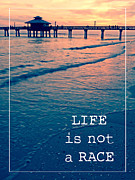 Sanibel Posters - Life is not a race Poster by Edward Fielding