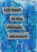 Affirmation Framed Prints - Life Itself Ultimate Adventure Framed Print by Gillian Pearce