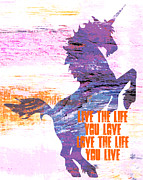 The Horse Mixed Media Posters - Live the Unicorn Life Poster by Brandi Fitzgerald