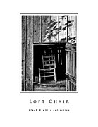 Hayloft Posters - Loft Chair black and white collection Poster by Greg Jackson