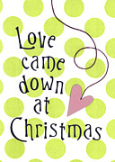 Lime Green Mixed Media Posters - Love Came Down at Christmas Poster by Carla Parris