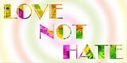Crazy Prints - Love Not Hate Rainbow - Crazy Daises - Spring - Flora - Inspirational Message Print by Andee Photography