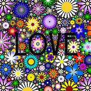 Words Digital Art Prints - Love the Flowers Print by Tim Gainey