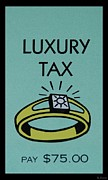 Gold Ring Posters - Luxury Tax Poster by Rob Hans