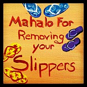Best Sellers - Featured Art - Mahalo For Removing Your Slippers by Darice Machel McGuire