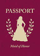 Honour Digital Art Posters - Maid Of Honor Passport Poster by Asyrum Design