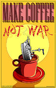 Anti-war Posters - Make Coffee Not War Poster by Larry Butterworth
