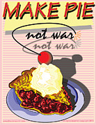 Anti-war Posters - Make Pie Not War Poster by Larry Butterworth
