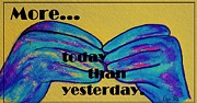 Shower Mixed Media Posters - More Today than Yesterday - American Sign Language Poster by Eloise Schneider