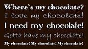 I Need Prints - My Chocolate Print by Andee Photography