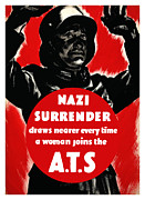 British Propaganda Prints - Nazi Surrender Draws Nearer Every Time A Woman Joins The ATS Print by War Is Hell Store