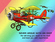 Bad Drawing Photo Posters - Never Argue with an Idiot Poster by Mike Flynn