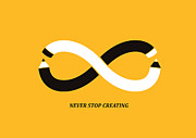 Motivation Prints - Never Stop Creating Print by Budi Satria Kwan